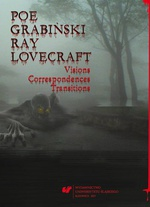 Poe, Grabiński, Ray, Lovecraft. Visions, Correspondences, Transitions