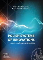 Polish systems of innovations – trends, challenges and policies