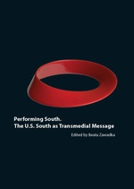 Performing South. The U.S. South as Transmedial Message