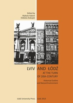 Lviv and Łódź at the Turn of 20th Century. Historical Outline and Natural Environment