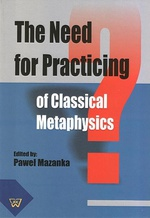 The Need for Practicing for Classical Metaphysics