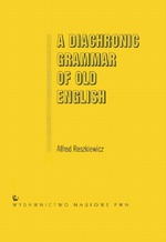 A Diachronic Grammar of Old English