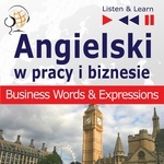 Angielski w pracy i biznesie Bussiness Words and Expressions
