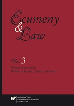 """Ecumeny and Law"" 2015, Vol. 3: Welfare of the Child: Welfare of Family, Church, and Society - 09 The Children's Rights. Regulations and Rules of International Law"